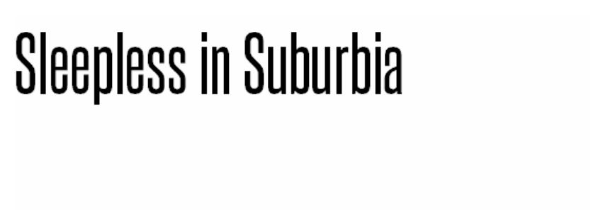 Sleepless in Suburbia