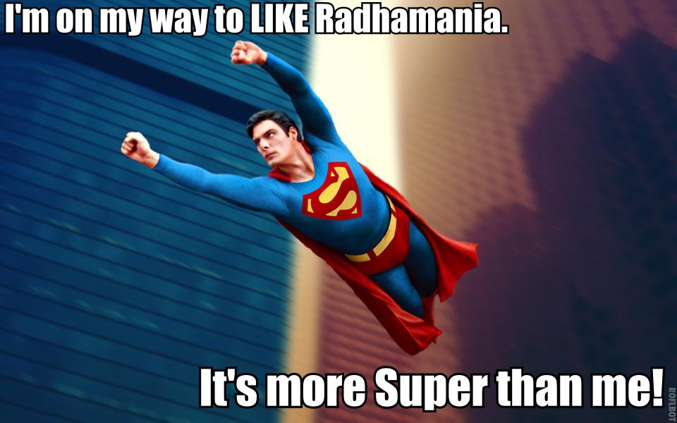 Superman thinks Radhamania is Super