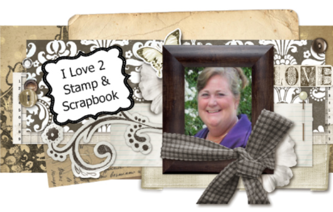 i love 2 stamp and scrapbook by Laurie in Louisiana