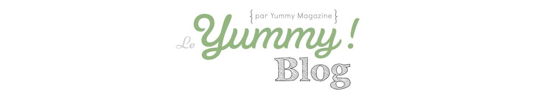 Le Yummy Blog par Yummy Magazine