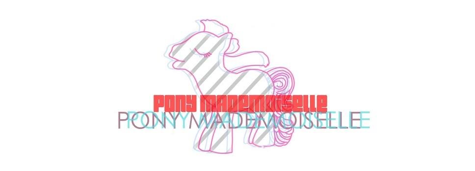Pony  Mademoiselle