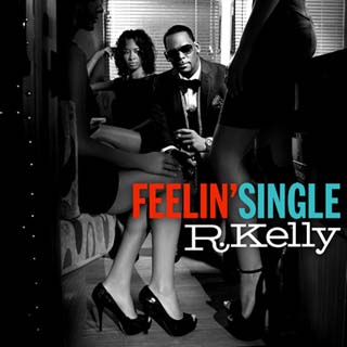 R. Kelly – Feelin' Single Lyrics | Letras | Lirik | Tekst | Text | Testo | Paroles - Source: musicjuzz.blogspot.com