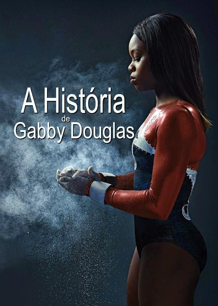 A História de Gabby Douglas – Dublado (2014)