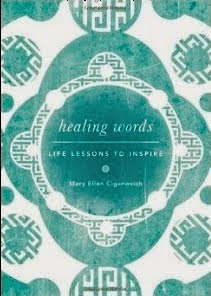 HEALING WORDS: Life Lessons to Inspire by Mary Ellen Ciganovich