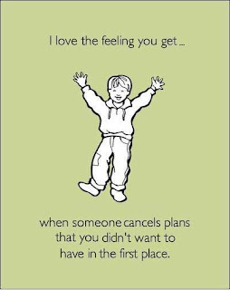 Funny Facebook Status: Happy when people cancel plans funny facebook quote