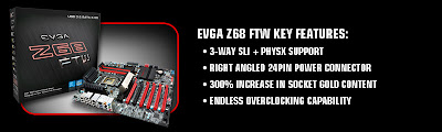 EVGA Z68 Motherboards - FTW , SLI , SLI Micro key features