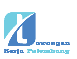 LOWONGAN KERJA PALEMBANG 2018-2019