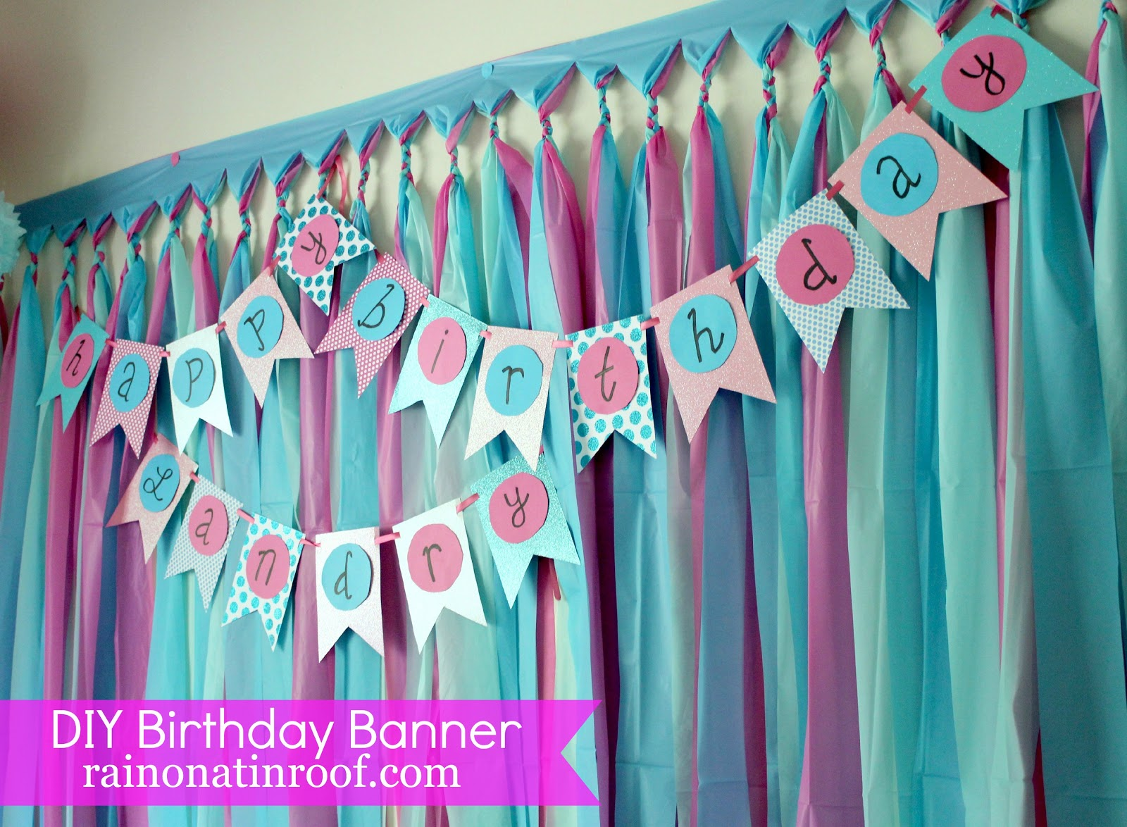 Easiest ever diy birthday banner part 2 rain on a tin roof for Backdrop decoration for birthday