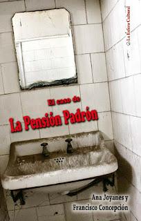 """""""El caso de la Pensión Padrón"""", de Ana Joyanes y Francisco Concepción"""