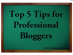 Top+5+Tips+for+Professional+Bloggers