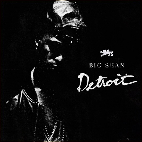 big sean detroit Big Sean   Detroit (Mixtape)