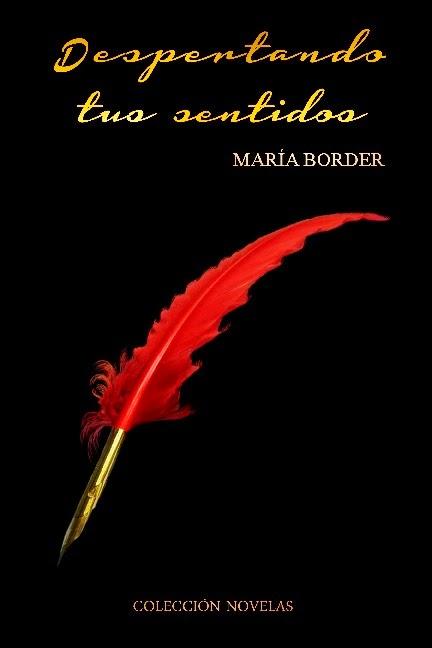 DESPERTANDO TUS SENTIDOS MARÍA BORDER