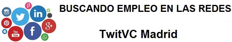 TwitVC Madrid. Embajadora de Marca, Ofertas de empleo, Facebook, LinkedIn, Twitter, Infojobs,