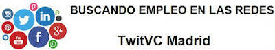 TwitVC Madrid. Embajadora de Marca, Ofertas de empleo, trabajo, LinkedIn, Facebook, beBee, Womenalia