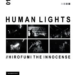 HIROFUMI THE INNOCENSE / First Alubum HUMAN LIGHTS