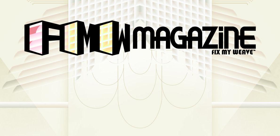 FixMyWeave™ Magazine