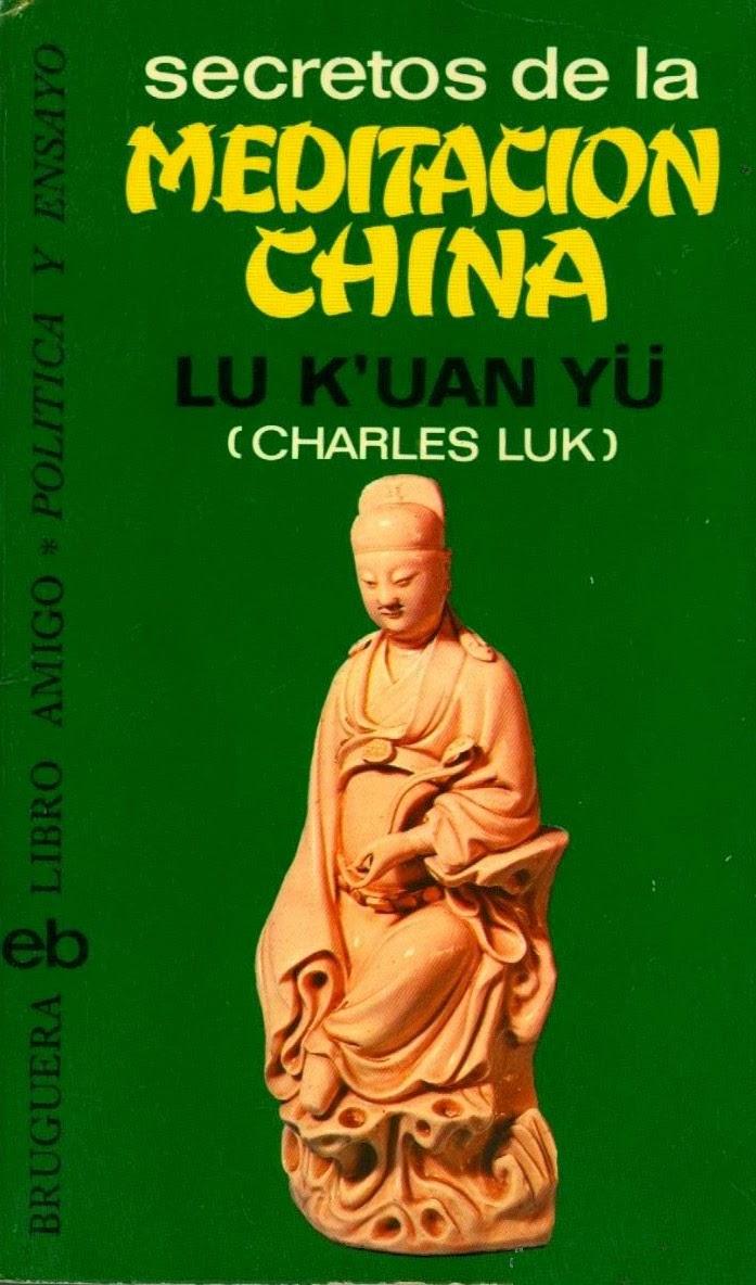 Los Secretos de la Meditación China de Lu Kuan Yu (Charles Luk)
