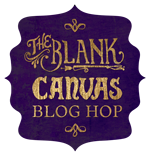 I Participated in the Blank Canvas Blog Hop
