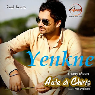 Yenkne Lyrics - Sharry Maan