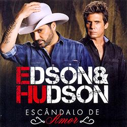 Download Edson & Hudson Escândalo De Amor 2016 Edson 2B 2526 2BHudson 2B  2BEsc 25C3 25A2ndalo 2Bde 2BAmor 2B 2528Frente 2529