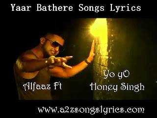 Yaar Bathere Lyrics - Alfaaz ft Honey Singh