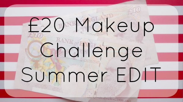 £20 Makeup Challenge Summer EDIT