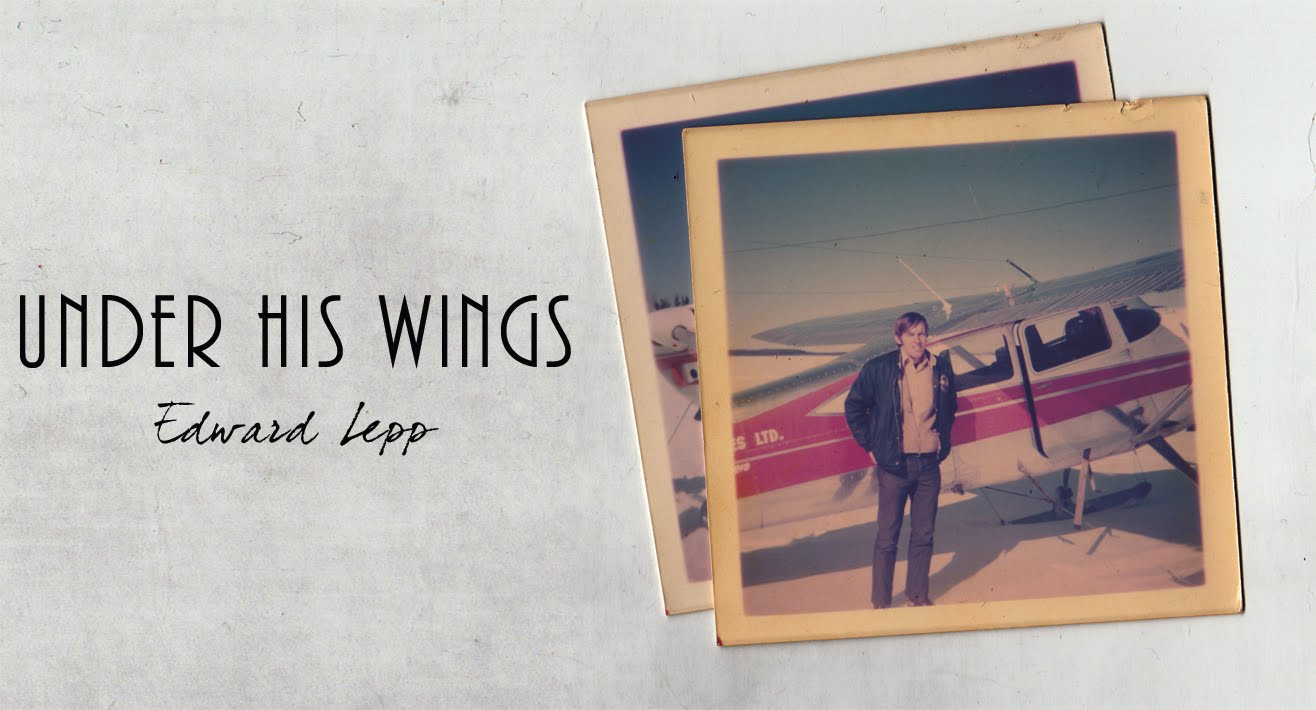 Under His Wings - Ed Lepp