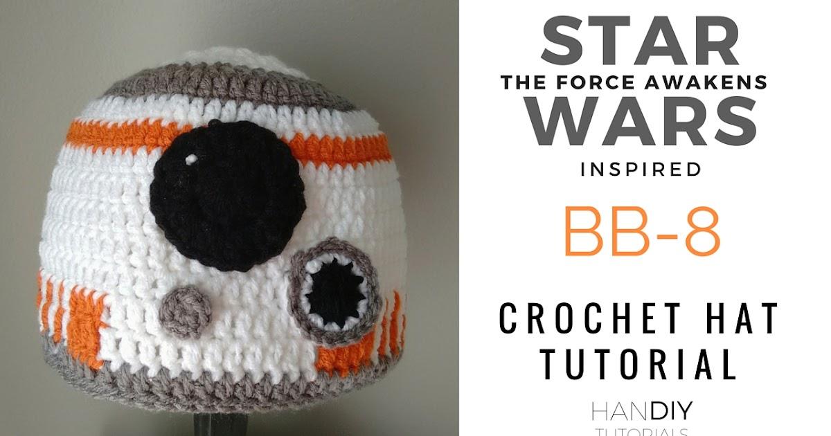 Handiy Tutorials Bb 8 Droid Crochet Hat Tutorial Inspired By Star