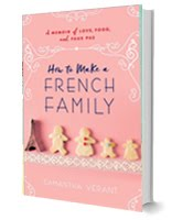 How to Make a French Family (a memoir of love, food, and faux pas)