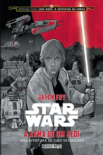 Star Wars: A arma de um Jedi (Jason Fry)
