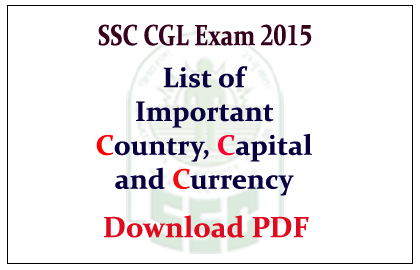 List Of Important Country, Capitals And Their Currency GK Materials For SSC  CGL Exam 2015 Download In PDF