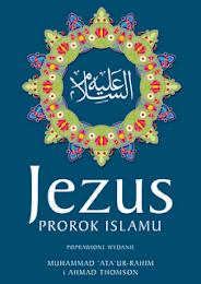 """Ksiazka """"JEZUS PROROK ISLAMU"""" do czytania online."""