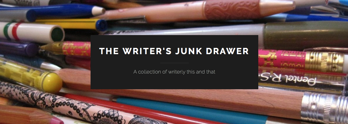"My ""Writer's Junk Drawer"" blog"