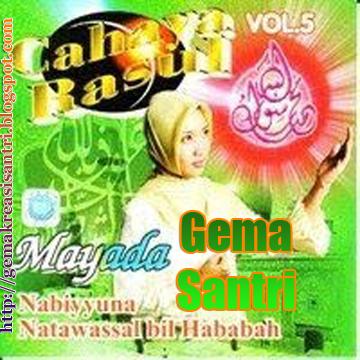 Cahaya Rosul 5 - Album Nabiyyuna Mayada Gema Santri