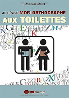 Paul Saegaert - Je révise mon orthographe aux toilettes