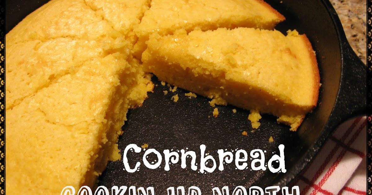 cookin' up north: Skillet Cornbread