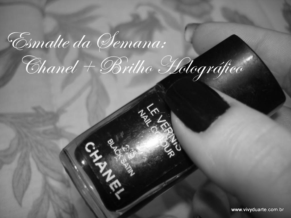 25c2fcc4a4da7 Vivy Duarte  Esmalte da Semana  Chanel + Brilho Holográfico