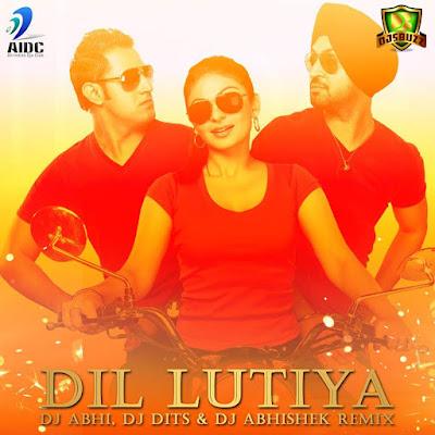 DIL LUTIYA - DJ ABHI, DJ DITS & DJ ABHISHEK REMIX
