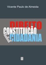 DIREITO, CONSTITUIÇÃO E CIDADANIA