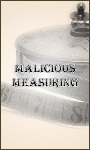 Malicious Measuring