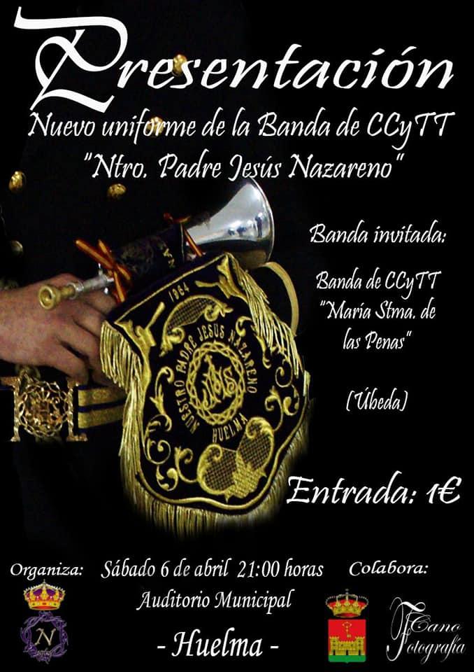 "SÁBADO 6 ARIL 2019. PRESENTACION NUEVO UNIFORME BANDA CC Y TT ""NTRO. PADRE JESUS NAZARENO"" HUELMA"