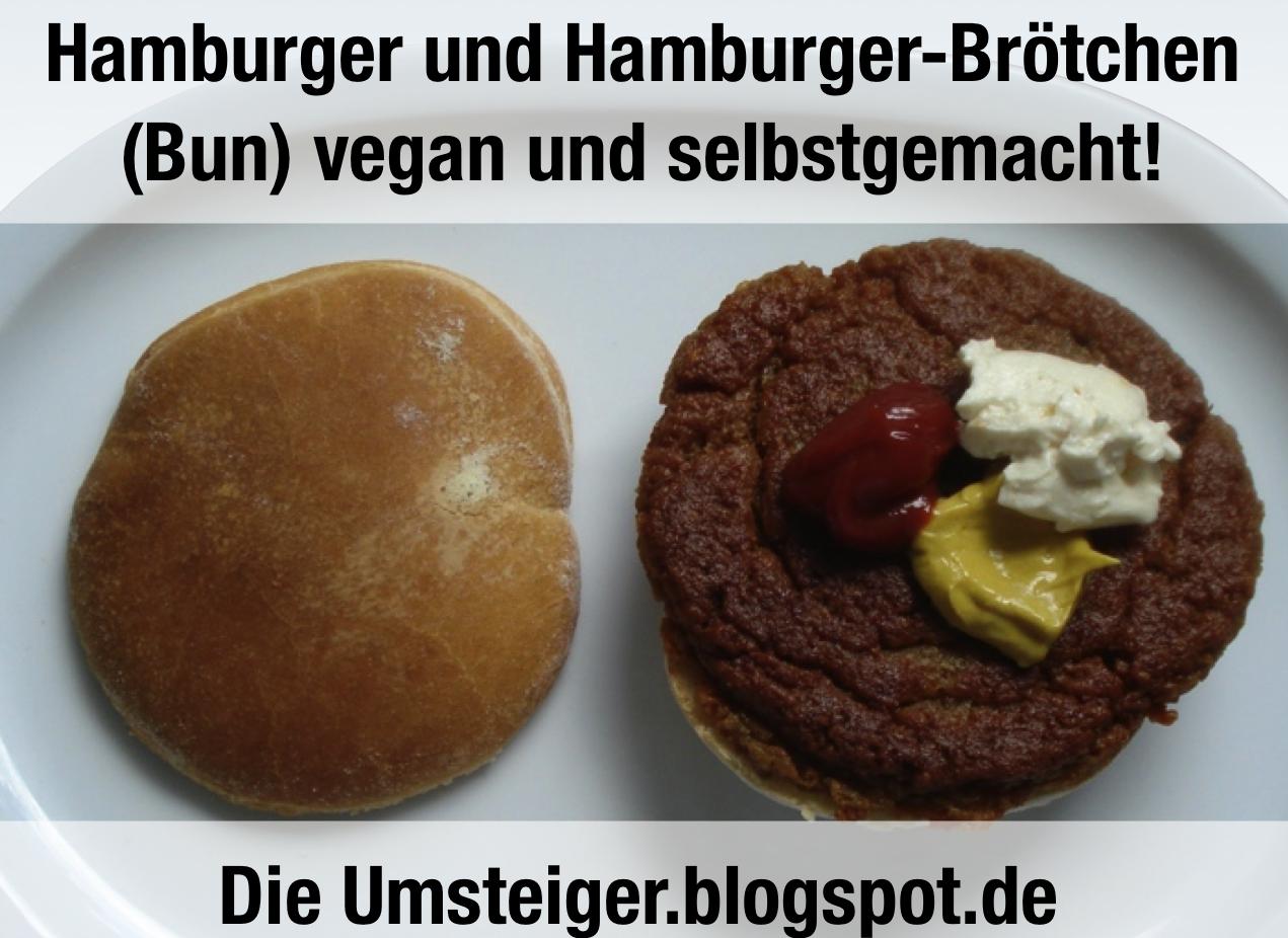die umsteiger weg vom fleisch genialer hamburger patties inkl brot mayo selbstgemacht vegan. Black Bedroom Furniture Sets. Home Design Ideas