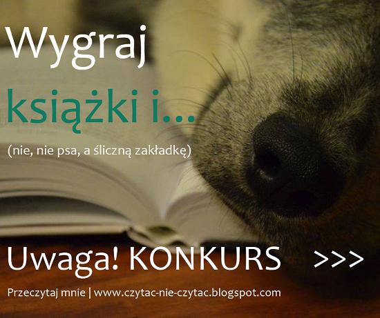 http://czytac-nie-czytac.blogspot.com/2015/04/wygraj-ksiazki.html