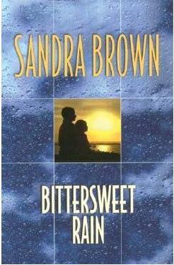 Sandra Brown, Bittersweet Rain