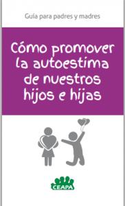 https://www.ceapa.es/sites/default/files/uploads/ficheros/publicacion/como_promover_la_autoestima_de_nuestros_hijos_e_hijas_ceapa_0.pdf
