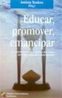 Educar, promover, emancipar - os contributos de Paulo Freire e Rui Grácio para uma Pedagogia Emanci
