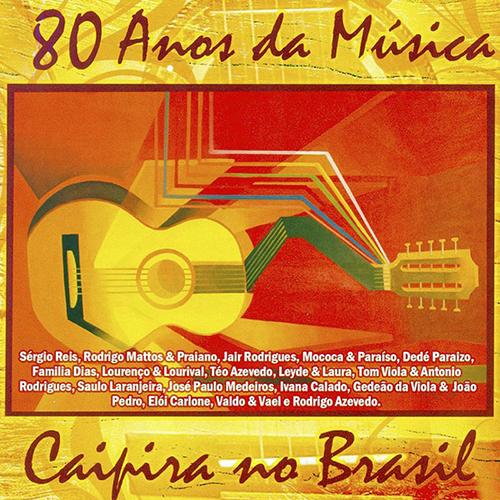 Download 80 Anos da Música Caipira no Brasil 2015 80AnosDaMusicaCaipiraNoBrasilCapaFrente