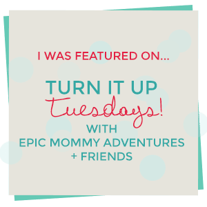 http://epicmommyadventures.com/2015/11/turn-it-up-tuesday-112/