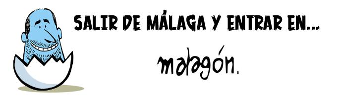 Salir de Málaga para entrar en... Malagón