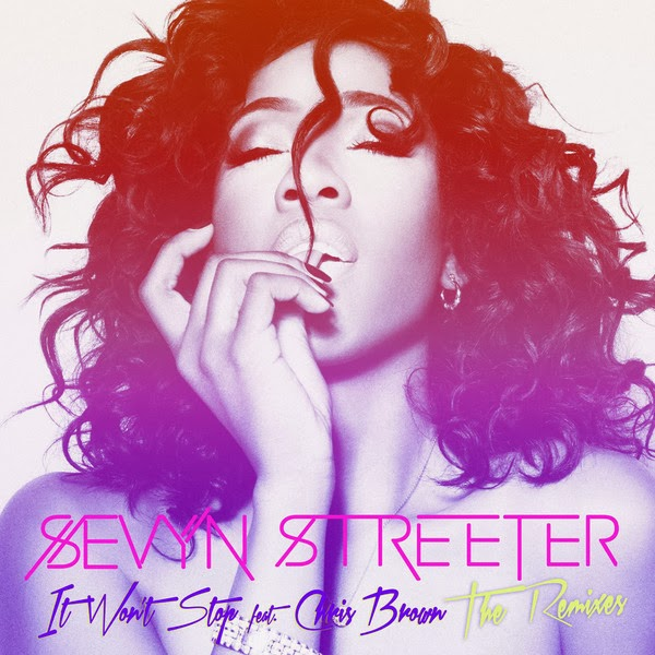 Sevyn Streeter - It Won't Stop (Remixes) [feat. Chris Brown] - EP Cover